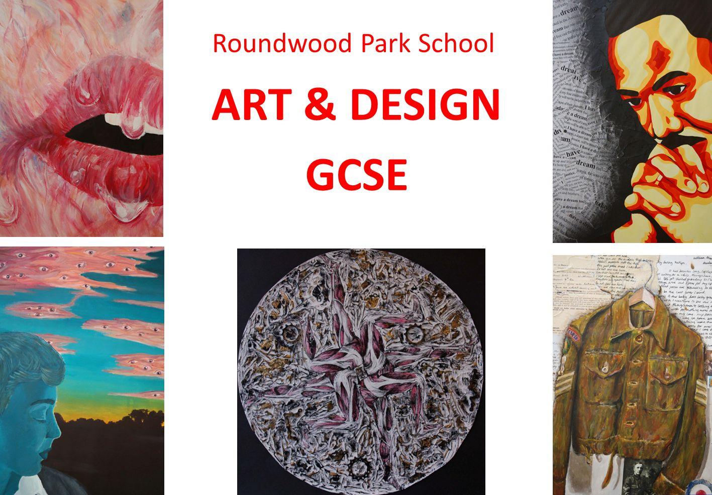 Roundwood Park School ART & DESIGN GCSE