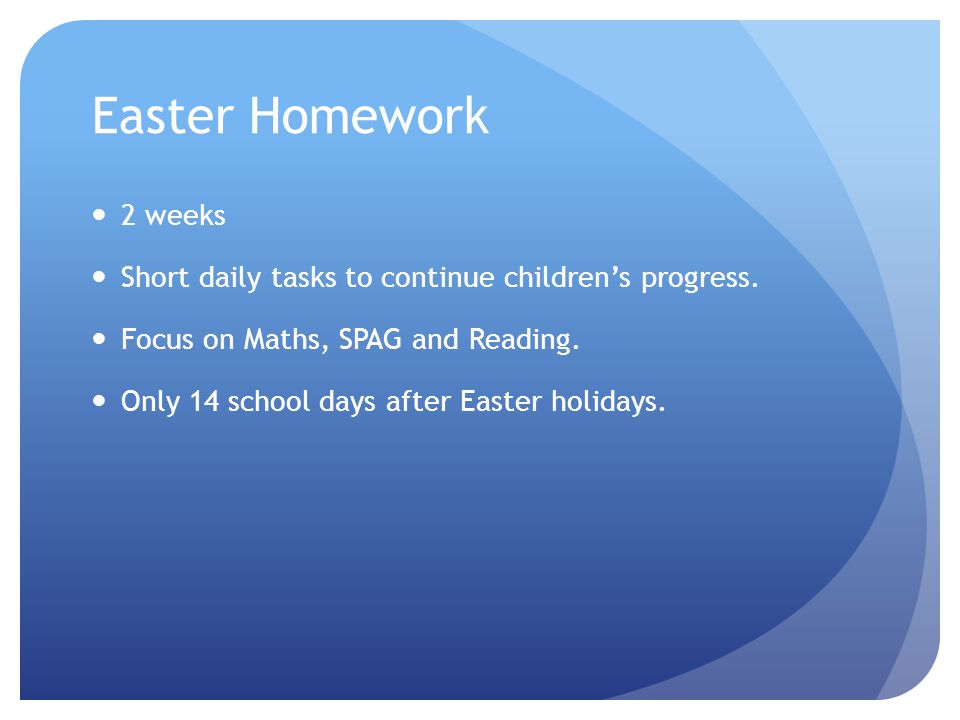 Easter Homework 2 weeks Short daily tasks to continue children's progress.