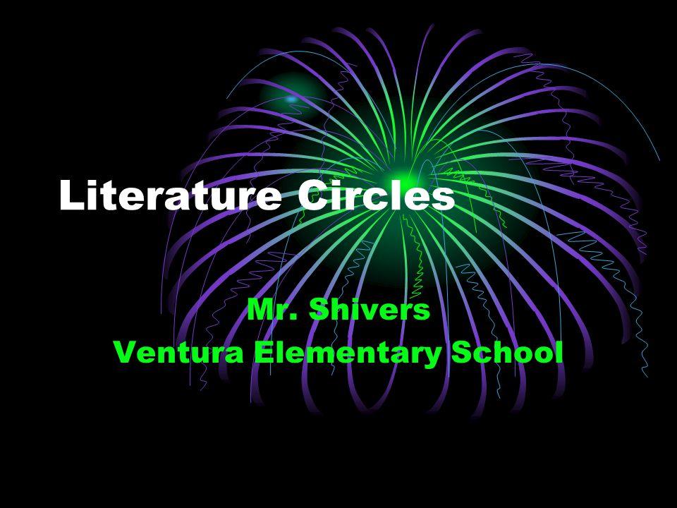Literature Circles Mr. Shivers Ventura Elementary School