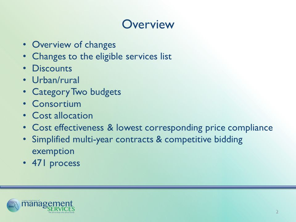 Overview 2 Overview of changes Changes to the eligible services list Discounts Urban/rural Category Two budgets Consortium Cost allocation Cost effect