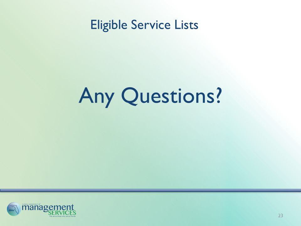 Eligible Service Lists Any Questions? 23