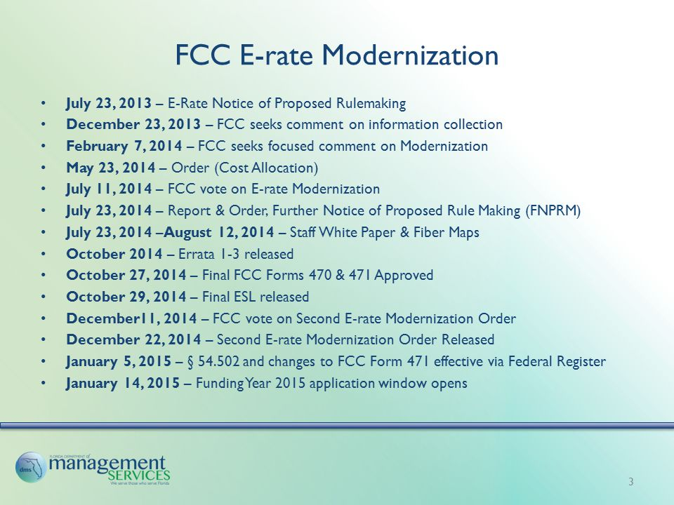 FCC E-rate Modernization July 23, 2013 – E-Rate Notice of Proposed Rulemaking December 23, 2013 – FCC seeks comment on information collection February