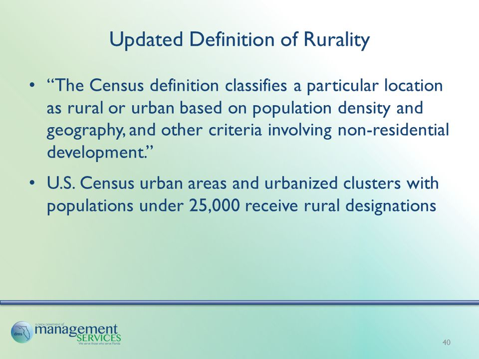 Updated Definition of Rurality The Census definition classifies a particular location as rural or urban based on population density and geography, and other criteria involving non-residential development. U.S.