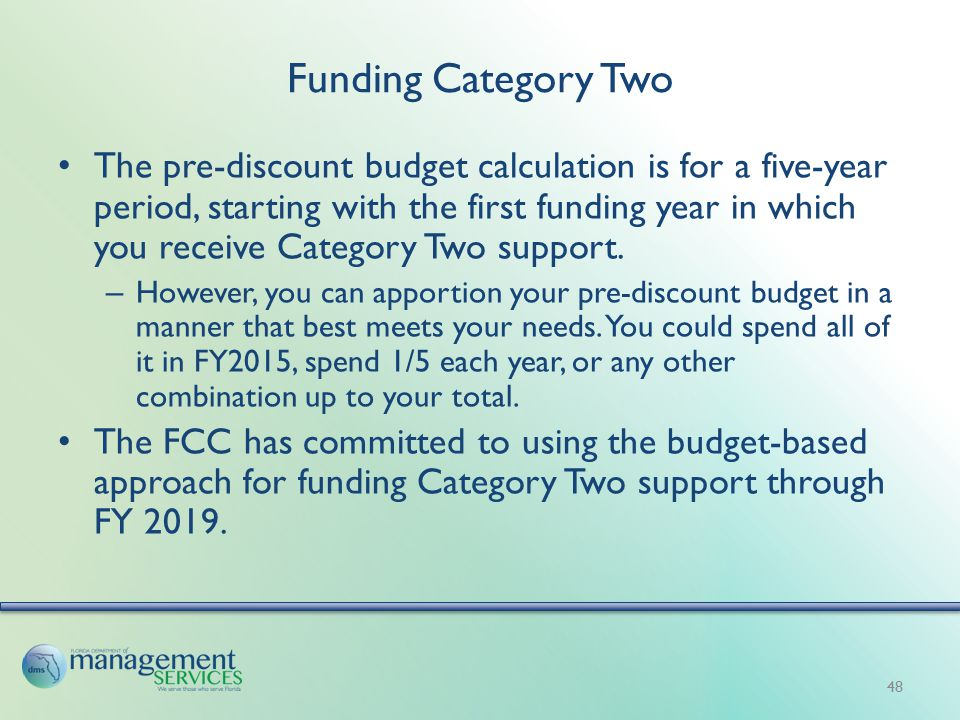 Funding Category Two The pre-discount budget calculation is for a five-year period, starting with the first funding year in which you receive Category Two support.