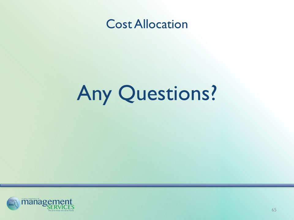 Cost Allocation Any Questions? 65