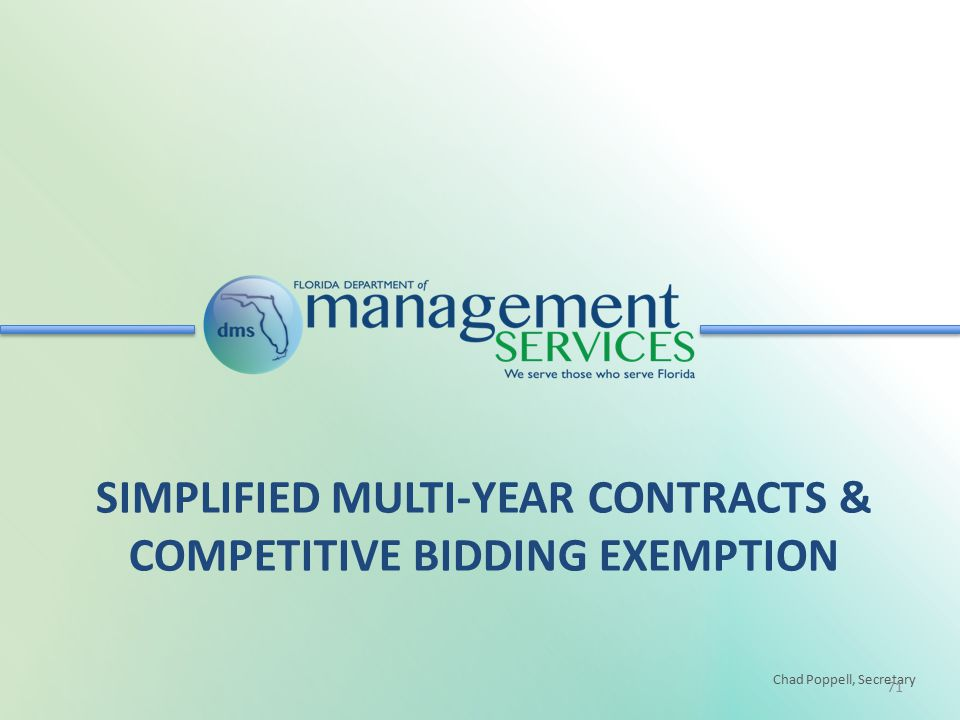 Chad Poppell, Secretary SIMPLIFIED MULTI-YEAR CONTRACTS & COMPETITIVE BIDDING EXEMPTION 71