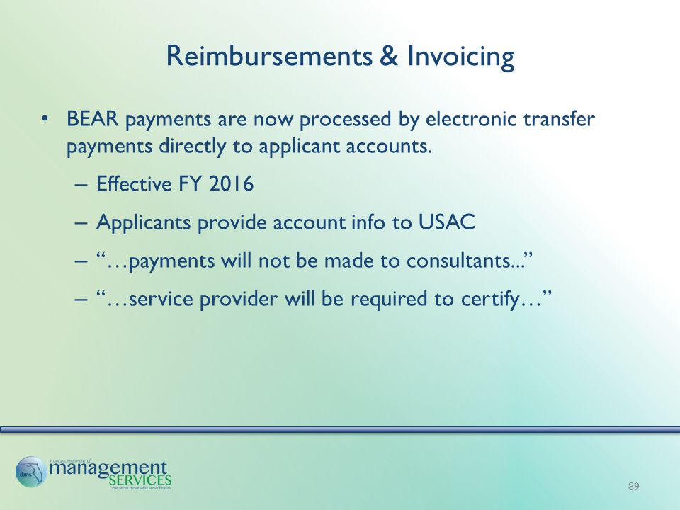Reimbursements & Invoicing BEAR payments are now processed by electronic transfer payments directly to applicant accounts.