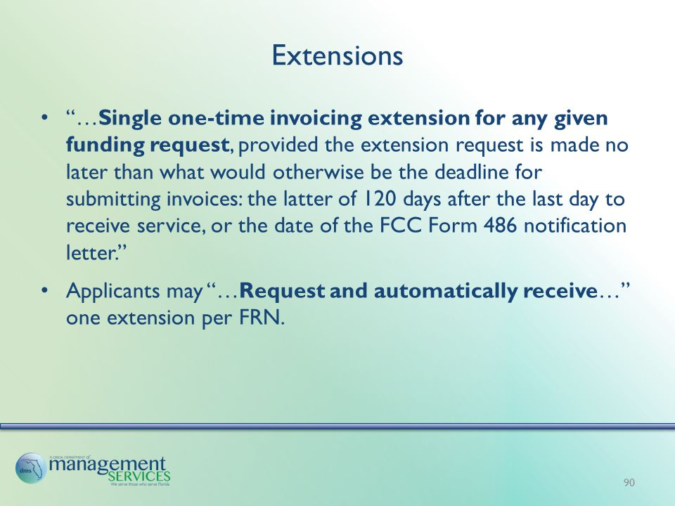 "Extensions ""…Single one-time invoicing extension for any given funding request, provided the extension request is made no later than what would otherw"