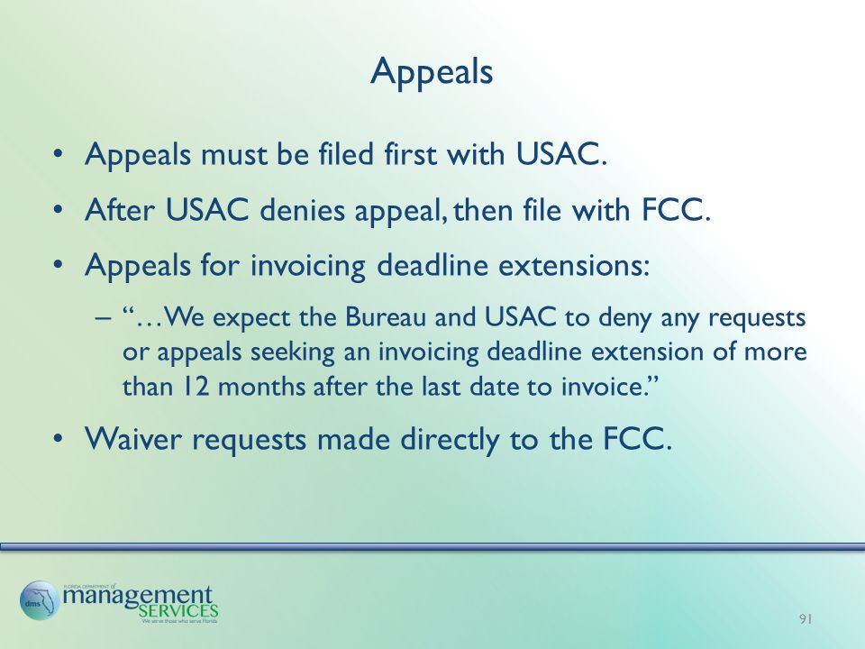 Appeals Appeals must be filed first with USAC. After USAC denies appeal, then file with FCC.
