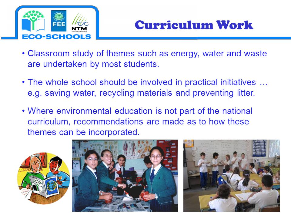 Classroom study of themes such as energy, water and waste are undertaken by most students. The whole school should be involved in practical initiative