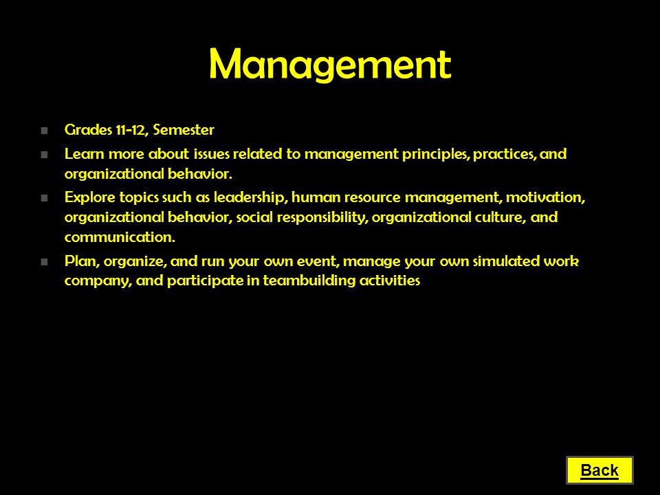 Management Grades 11-12, Semester Grades 11-12, Semester Learn more about issues related to management principles, practices, and organizational behav