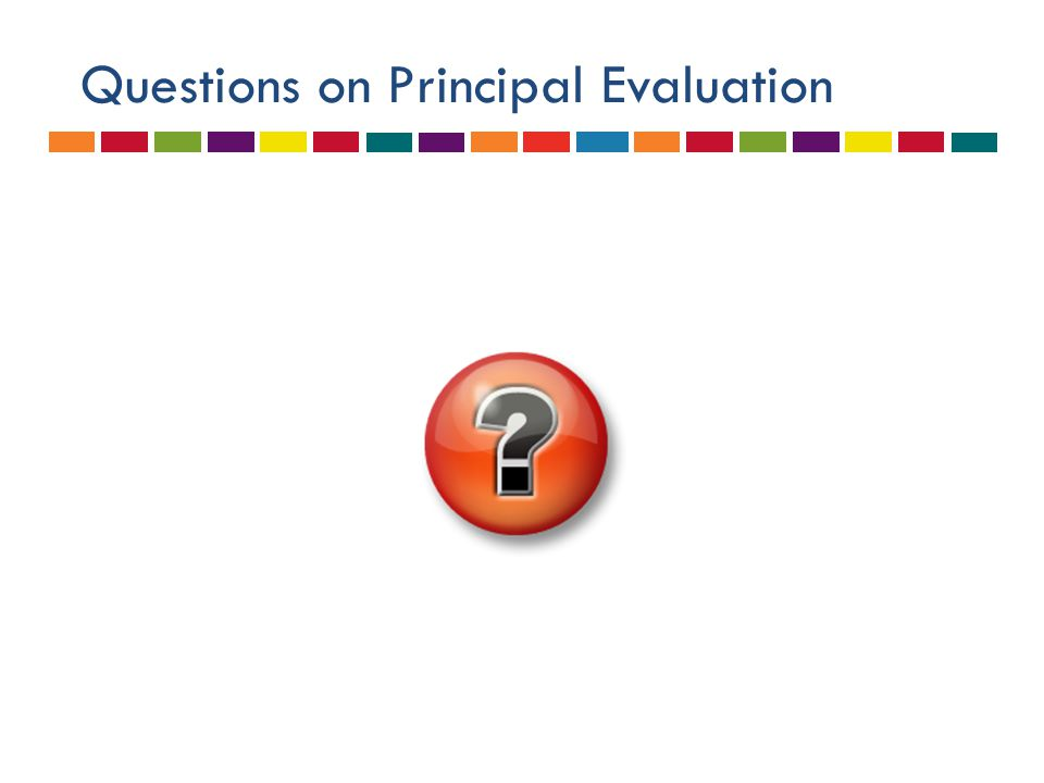 Questions on Principal Evaluation