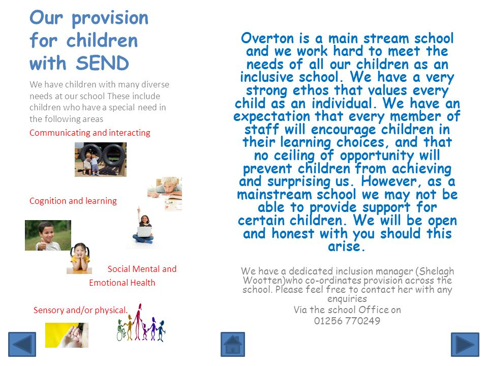 Our provision for children with SEND Overton is a main stream school and we work hard to meet the needs of all our children as an inclusive school.