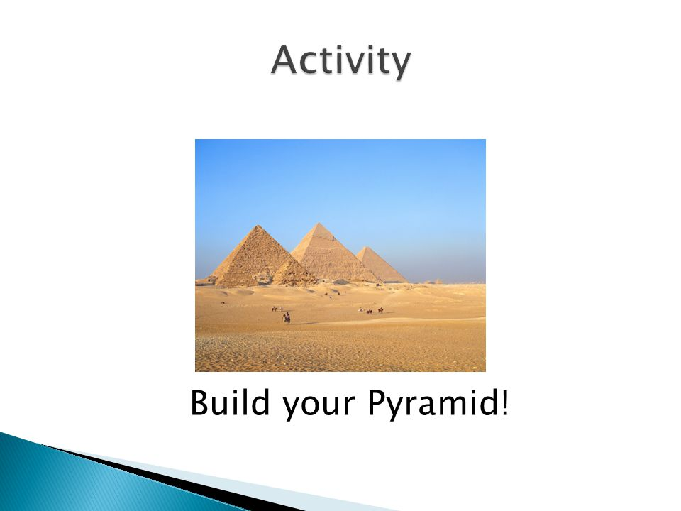Build your Pyramid!