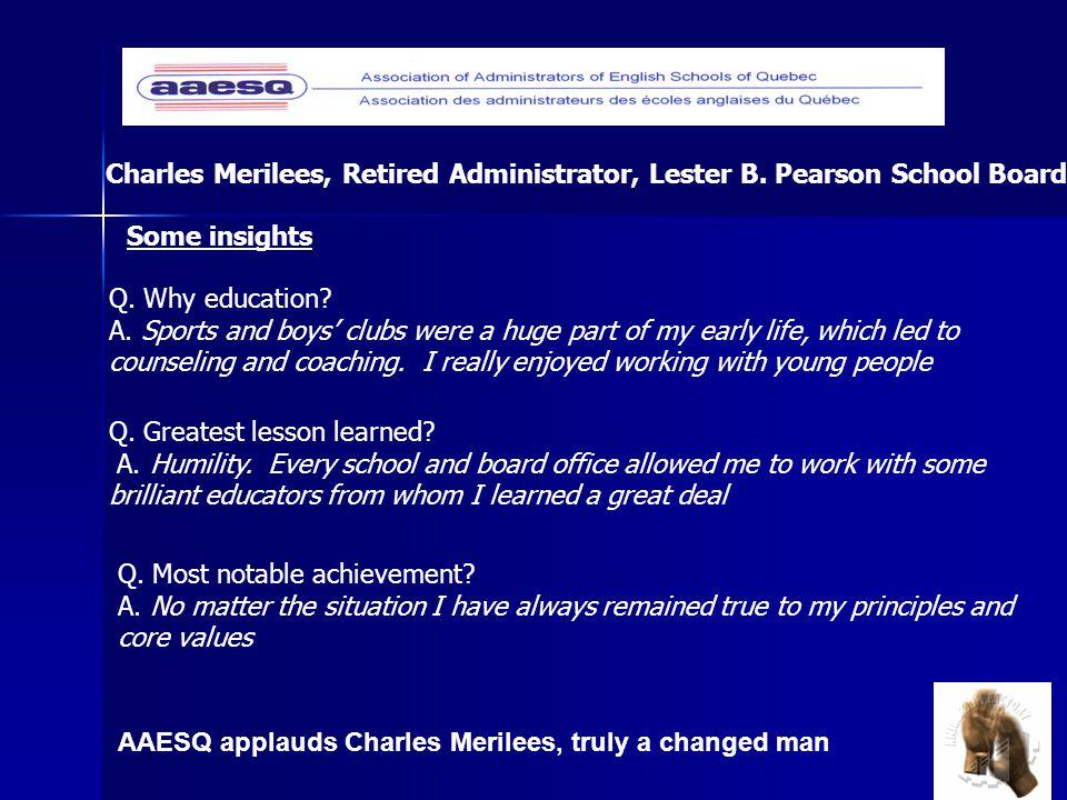 AAESQ applauds Charles Merilees, truly a changed man Charles Merilees, Retired Administrator, Lester B.