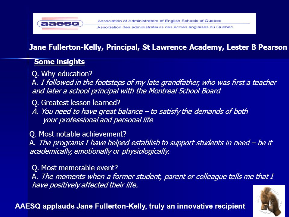 AAESQ applauds Jane Fullerton-Kelly, truly an innovative recipient Jane Fullerton-Kelly, Principal, St Lawrence Academy, Lester B Pearson Q.