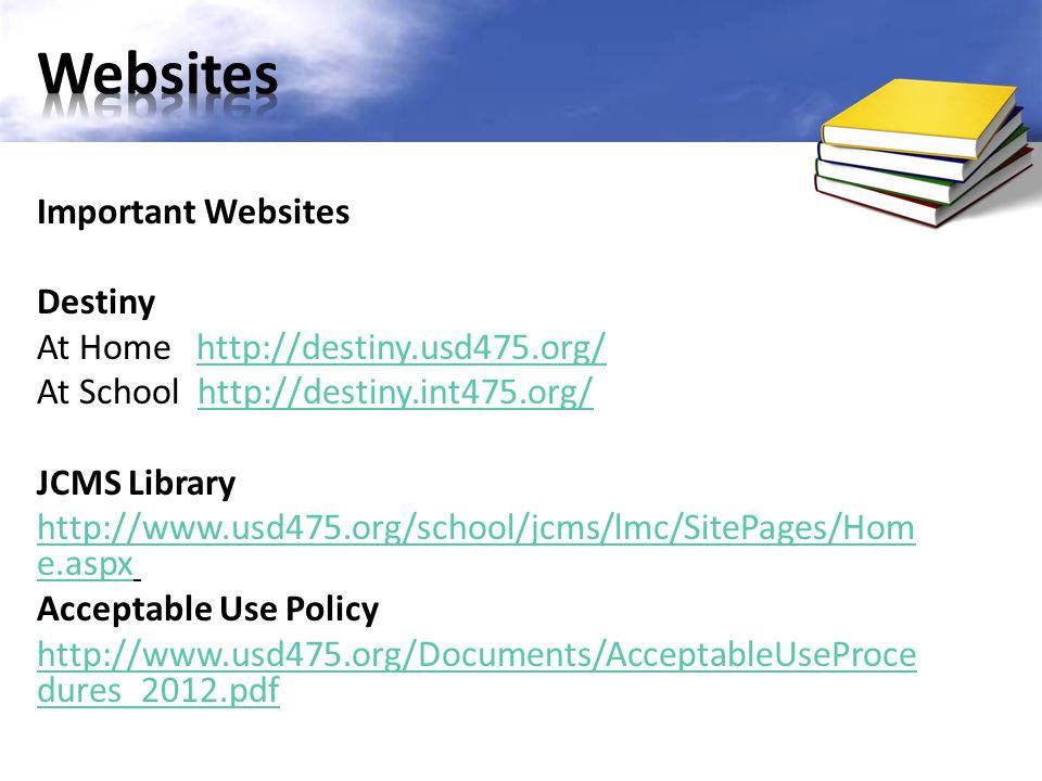 Important Websites Destiny At Home http://destiny.usd475.org/http://destiny.usd475.org/ At School http://destiny.int475.org/http://destiny.int475.org/