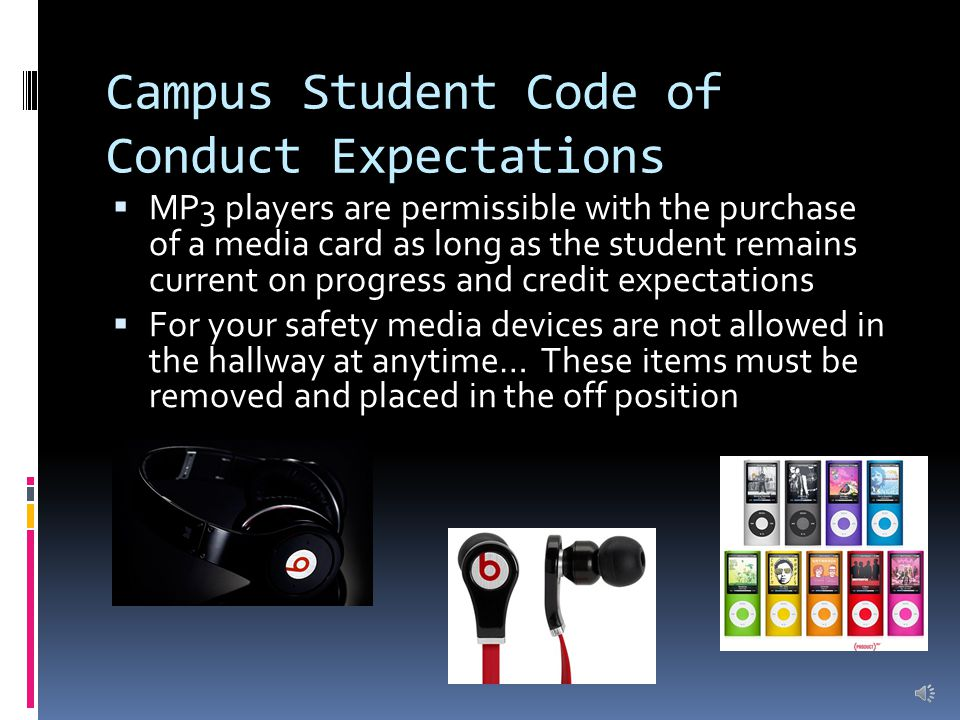 Campus Student Code of Conduct Expectations  Cellular devices may be used as an MP3 player with the prepaid media rack.