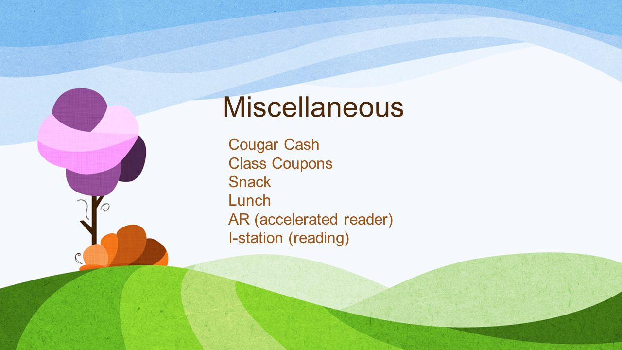 Miscellaneous Cougar Cash Class Coupons Snack Lunch AR (accelerated reader) I-station (reading)