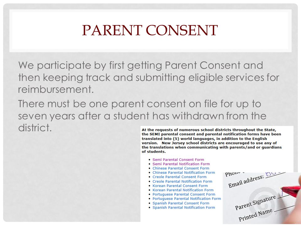 PARENT CONSENT We participate by first getting Parent Consent and then keeping track and submitting eligible services for reimbursement.