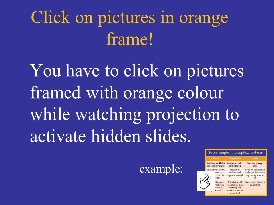 Click on pictures in orange frame.