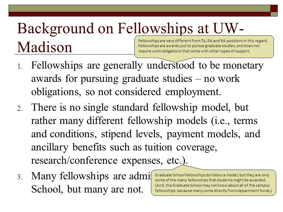 Background on Fellowships at UW- Madison 1.