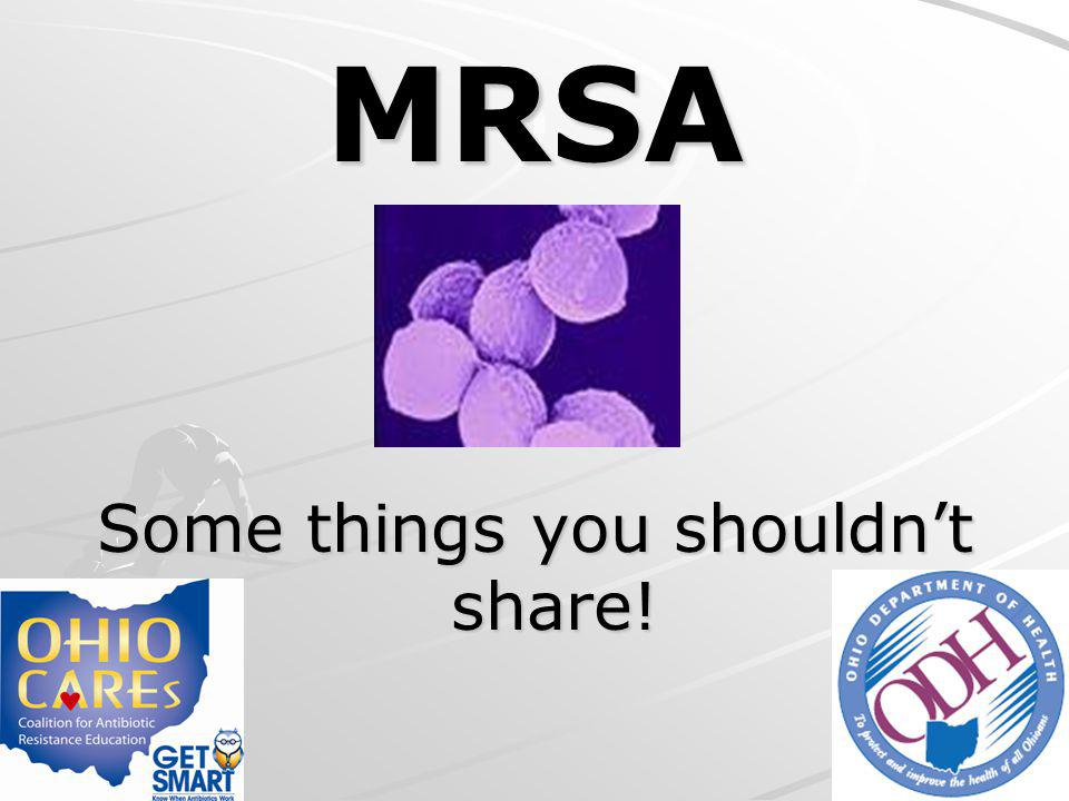Notification The CDC does not recommend that schools notify families about a single case of MRSA in the school or community The school nurse should be consulted regarding students and staff who may be immunocompromised and at a higher risk of infection