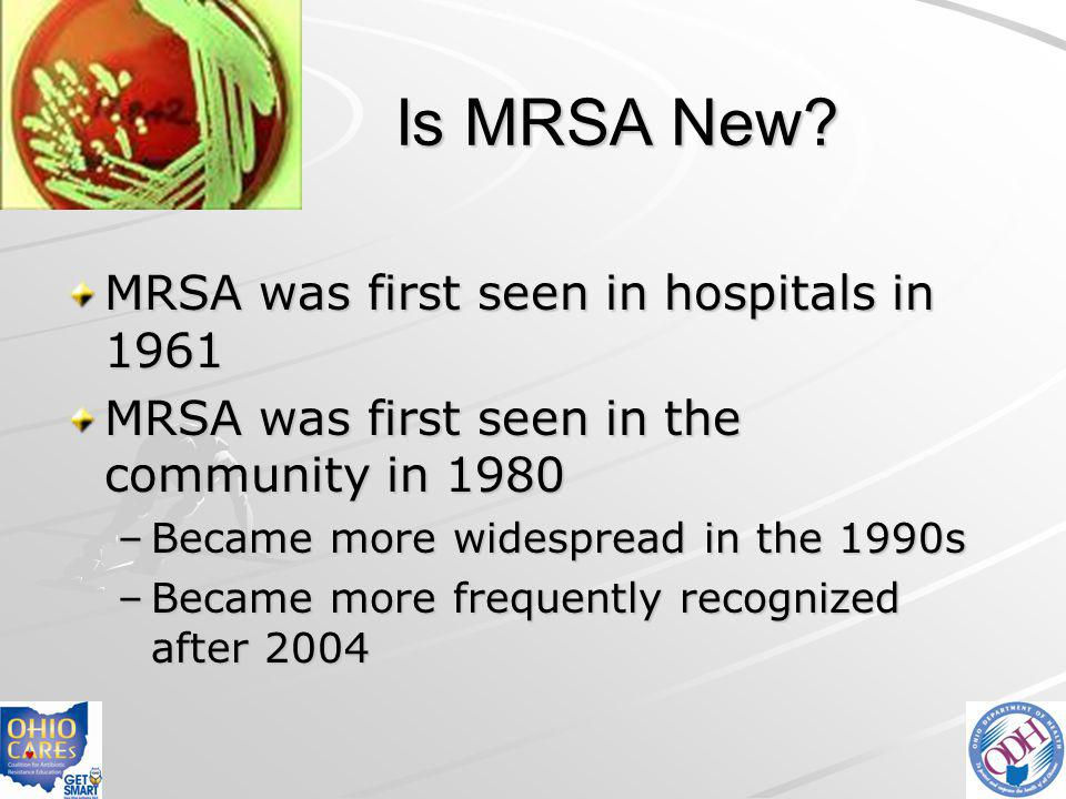 Most Invasive MRSA Infections Are Health Care-associated Health care-associated Community-associated Klevens et al JAMA 2007;298:1763-71 14% 86%