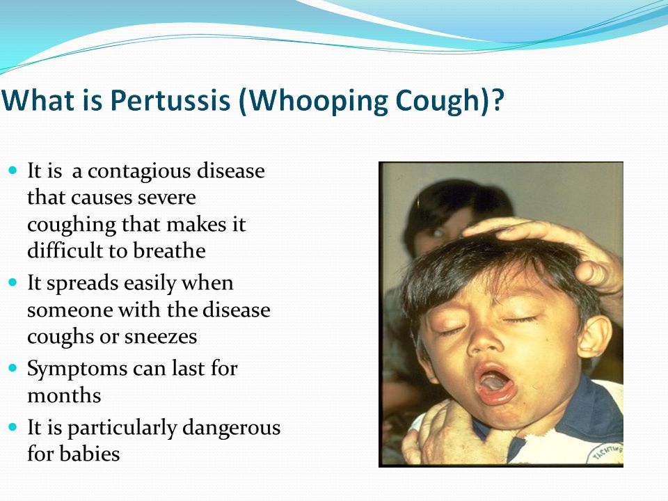 It is a contagious disease that causes severe coughing that makes it difficult to breathe It spreads easily when someone with the disease coughs or sneezes Symptoms can last for months It is particularly dangerous for babies