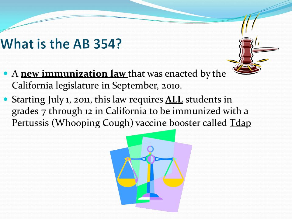 A new immunization law that was enacted by the California legislature in September, 2010.