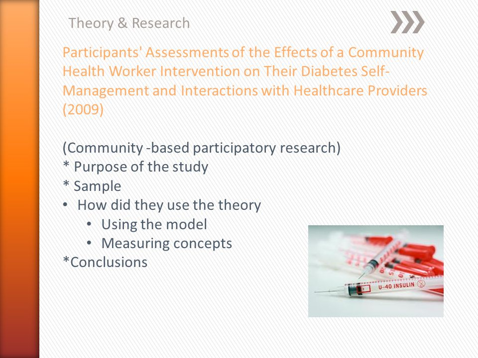 Theory & Research Participants' Assessments of the Effects of a Community Health Worker Intervention on Their Diabetes Self- Management and Interactio
