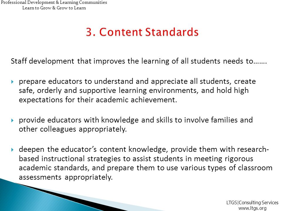 Staff development that improves the learning of all students needs to…….  prepare educators to understand and appreciate all students, create safe, o