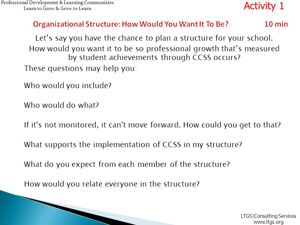Let's say you have the chance to plan a structure for your school. How would you want it to be so professional growth that's measured by student achie