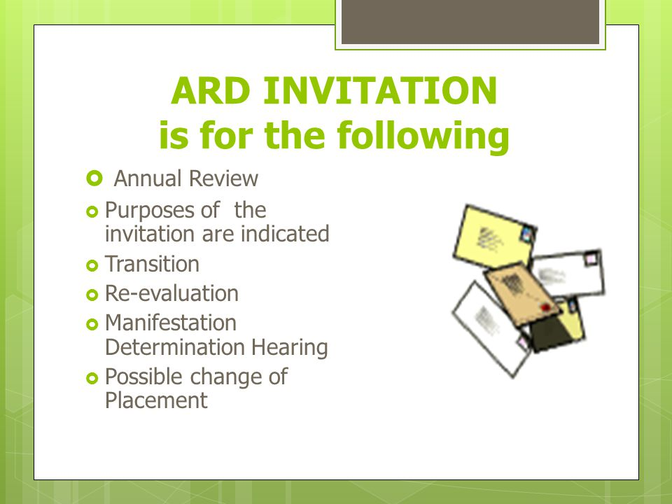 ARD Meetings and ARD Invitations Which one of the child's regular education teachers must attend the ARD meeting.