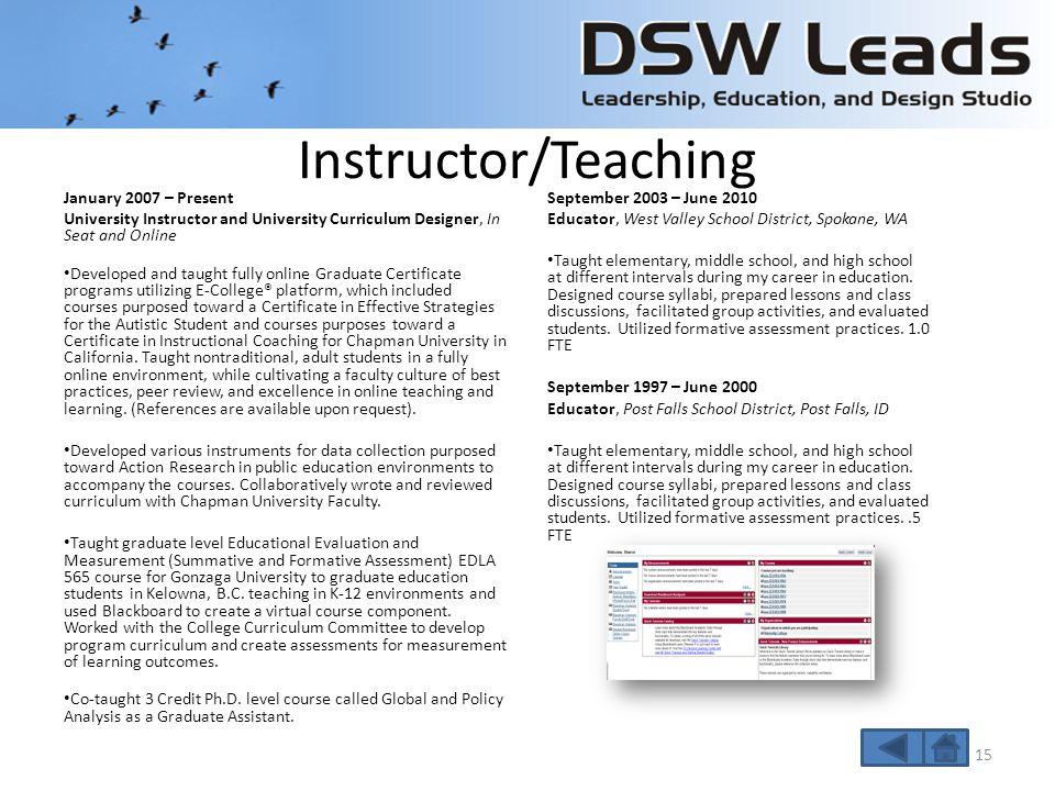 Education Academic Degrees: 2007Ph.D. in Leadership Studies Gonzaga University 2003Principal Certification (P – 12) Whitworth University 2002M.Ed. Edu