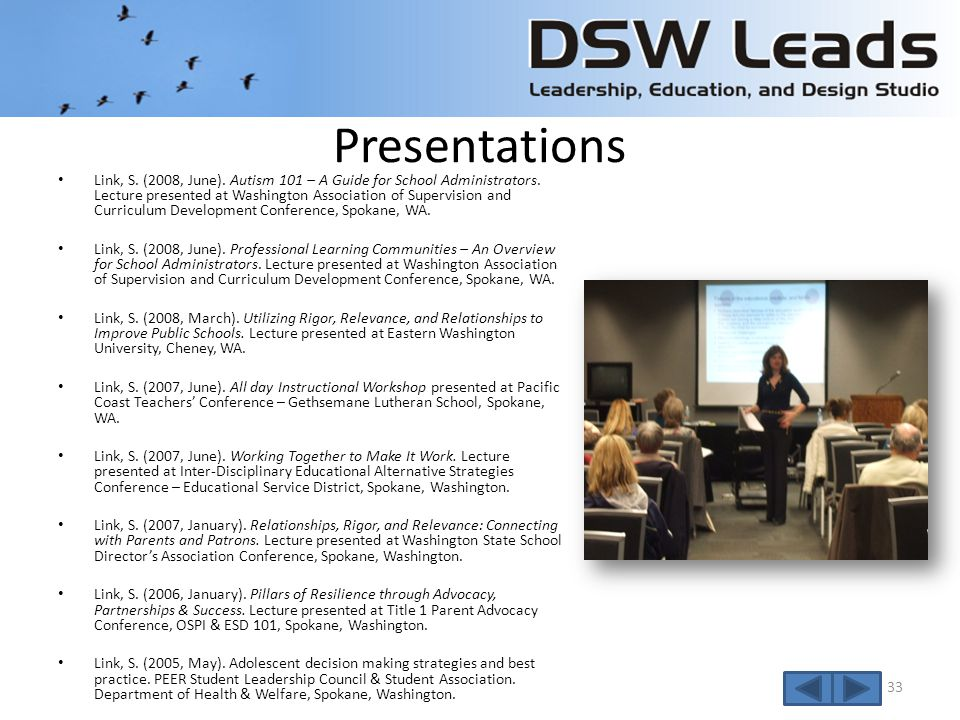 Presentations Link, S. (2011) Lighting the Spark: Getting All of Your Students to Learn.