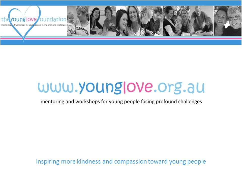 inspiring more kindness and compassion toward young people