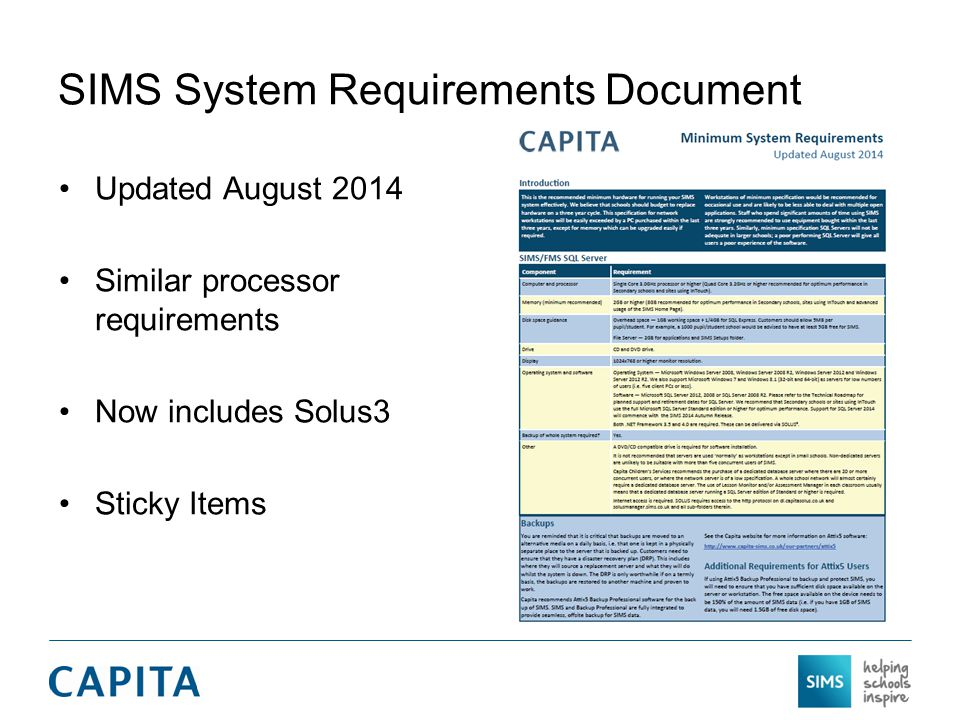 SIMS System Requirements Document Updated August 2014 Similar processor requirements Now includes Solus3 Sticky Items