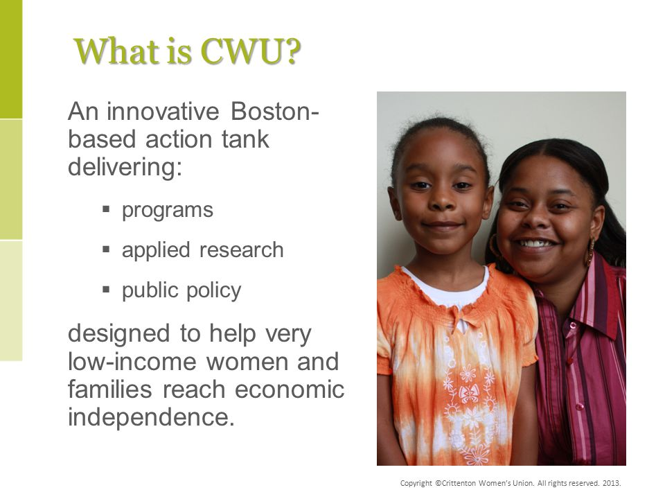 Brief Description of CWU Clients 1,400 individuals served/year 78% have HS education or less Avg.