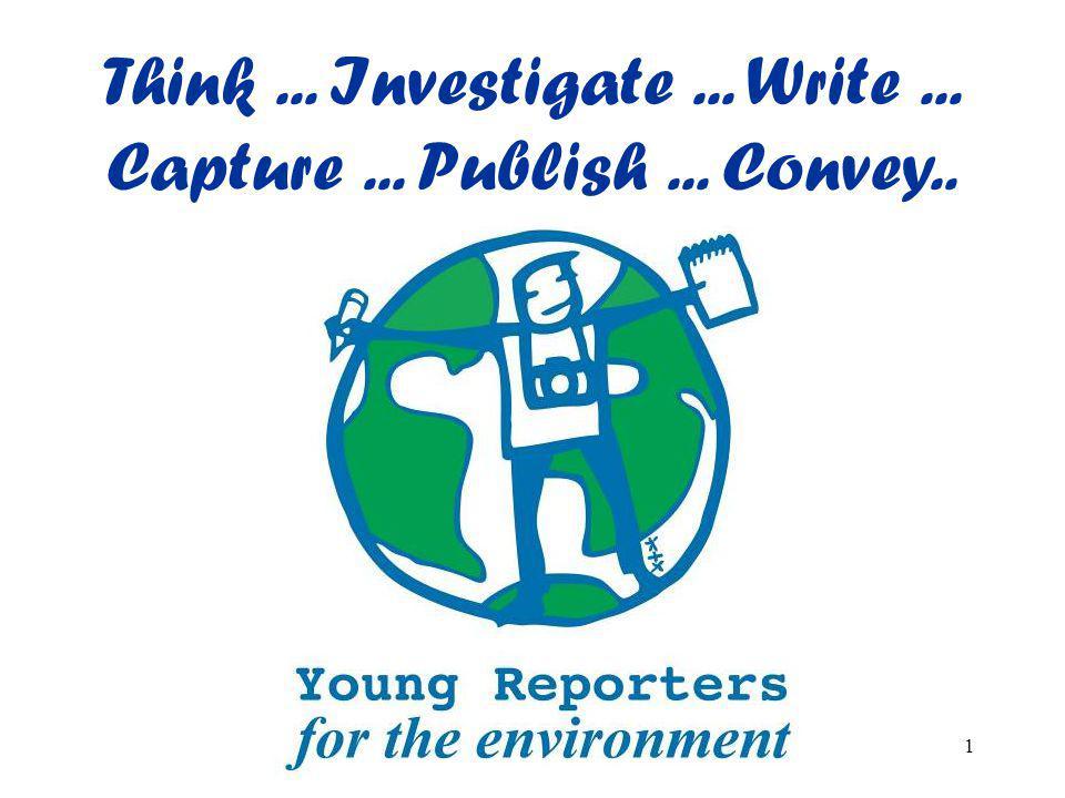 Think... Investigate... Write... Capture... Publish... Convey.. 1