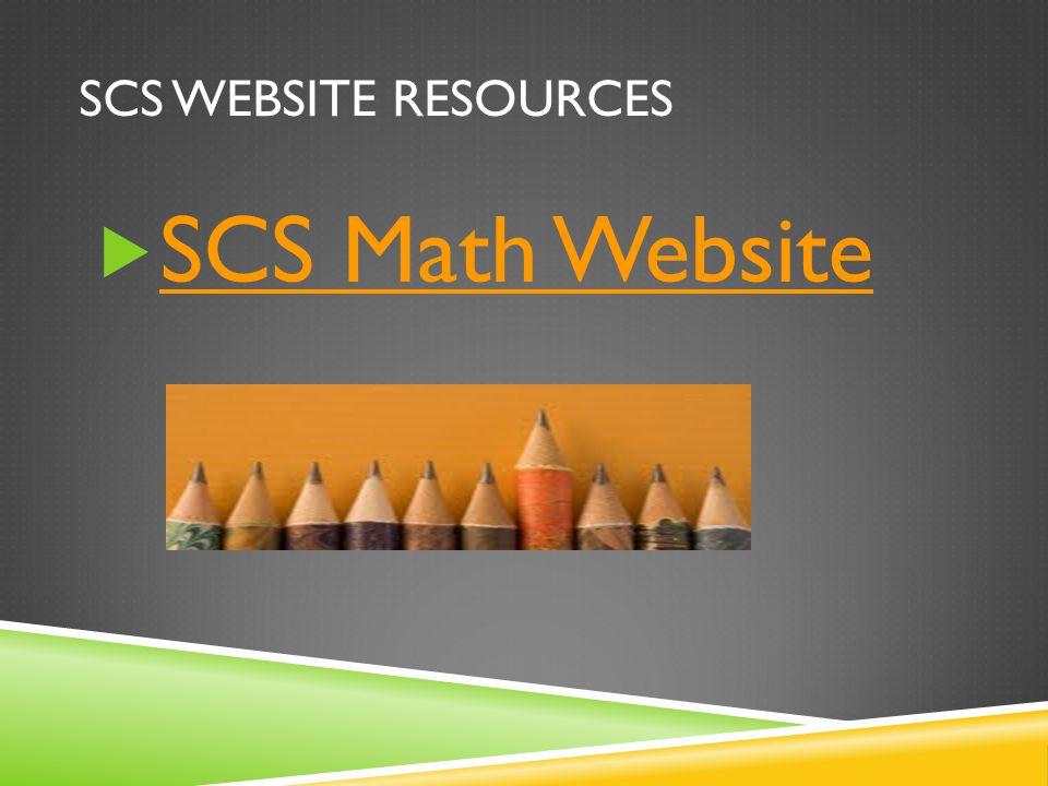 SCS WEBSITE RESOURCES  SCS Math Website SCS Math Website