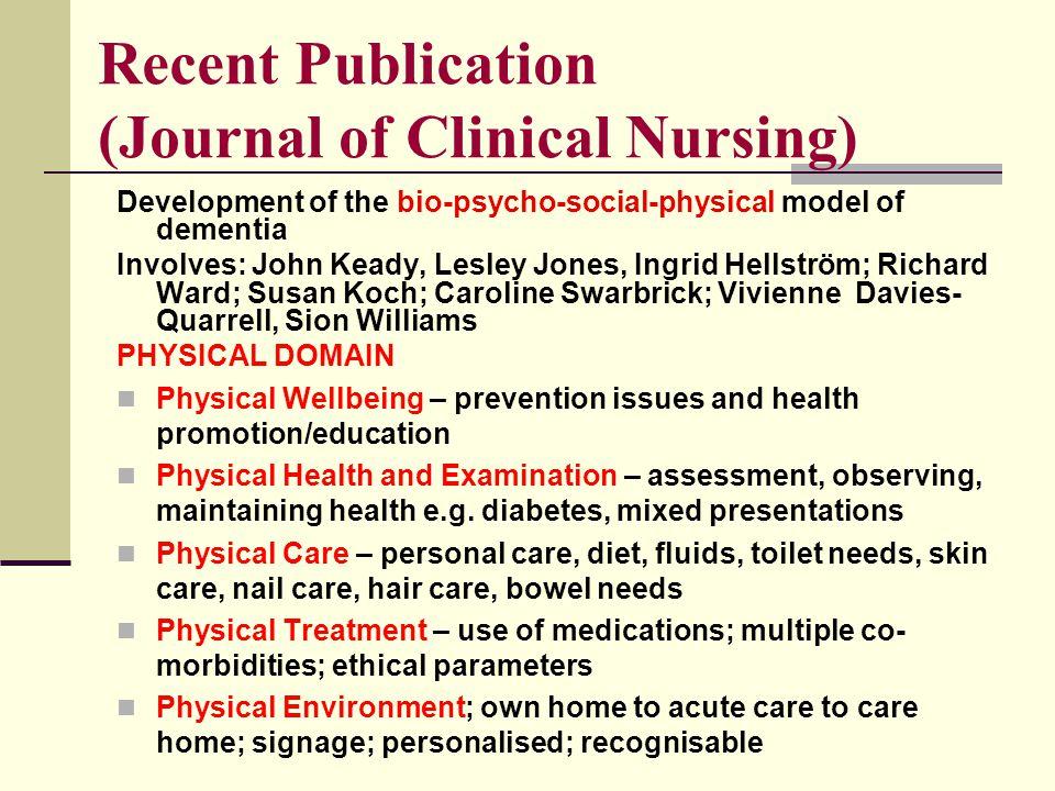 Recent Publication (Journal of Clinical Nursing) Development of the bio-psycho-social-physical model of dementia Involves: John Keady, Lesley Jones, I
