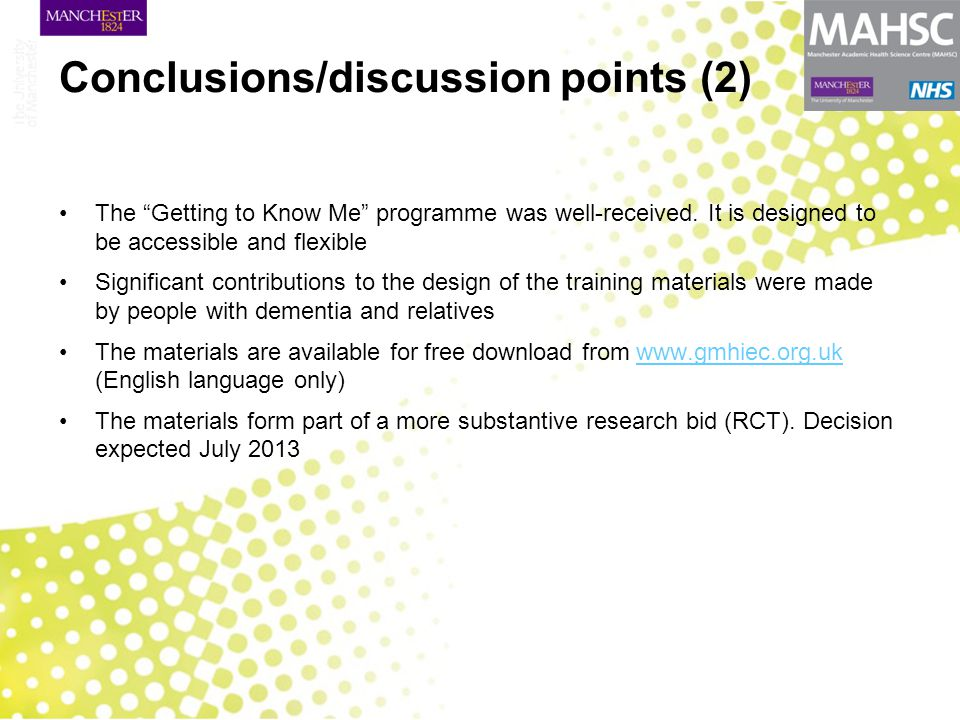 """Conclusions/discussion points (2) The """"Getting to Know Me"""" programme was well-received. It is designed to be accessible and flexible Significant contr"""