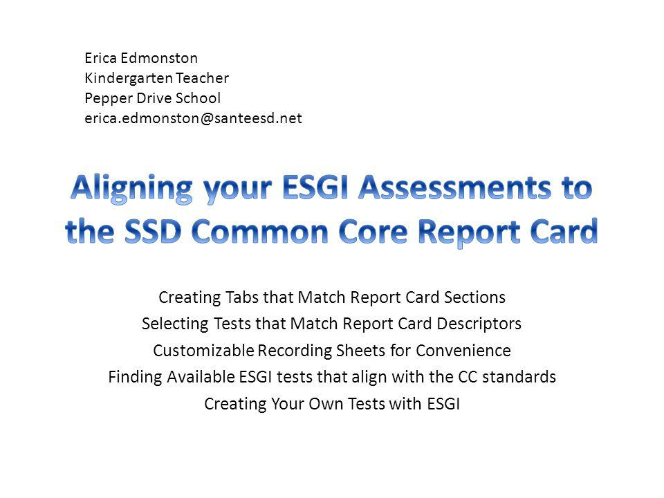 Session Goal: ESGI Tabs, Tests and Recording Sheets Aligned to the CC Report Card