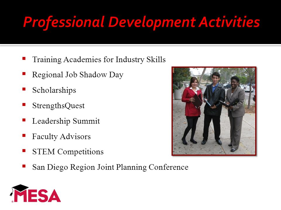  Training Academies for Industry Skills  Regional Job Shadow Day  Scholarships  StrengthsQuest  Leadership Summit  Faculty Advisors  STEM Compe