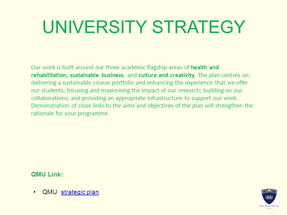 UNIVERSITY STRATEGY Our work is built around our three academic flagship areas of health and rehabilitation, sustainable business, and culture and cre