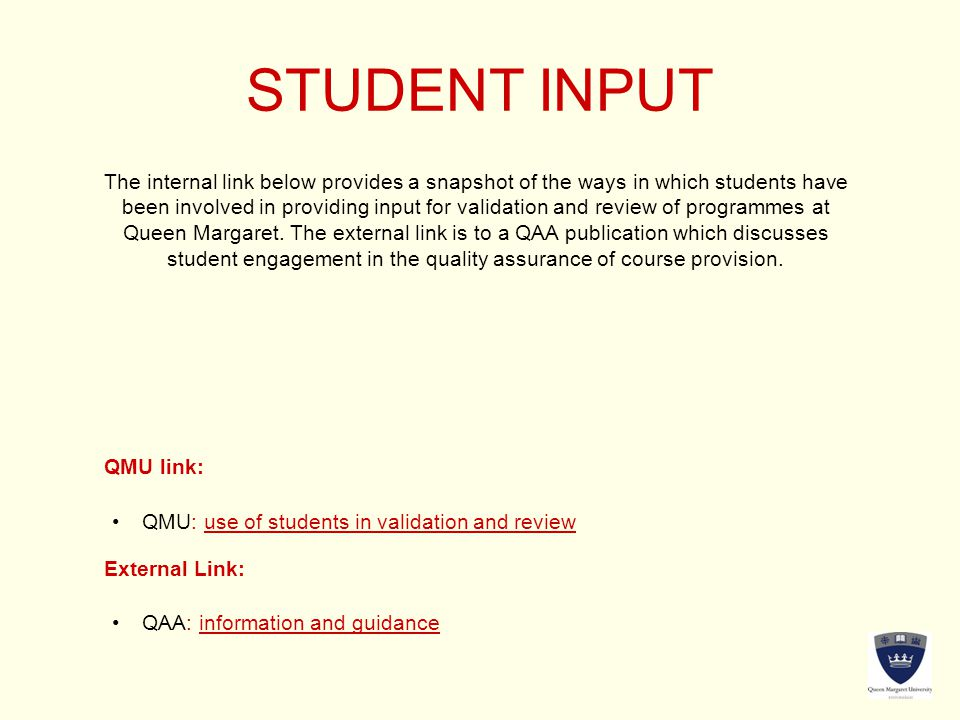 STUDENT INPUT The internal link below provides a snapshot of the ways in which students have been involved in providing input for validation and revie