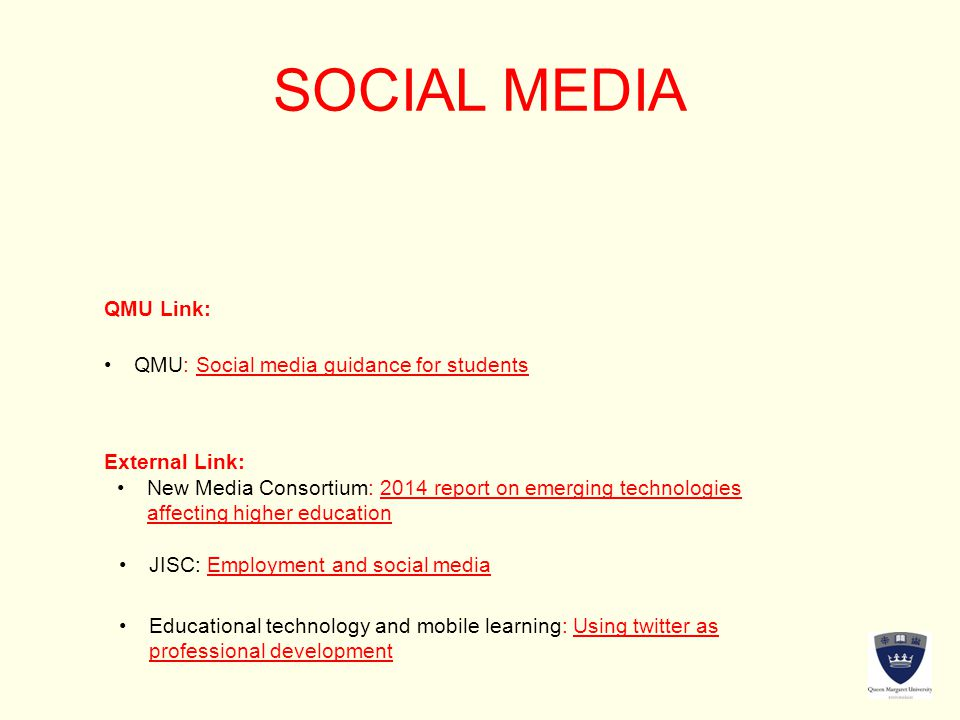 SOCIAL MEDIA QMU Link: External Link: New Media Consortium: 2014 report on emerging technologies affecting higher educationNew Media Consortium: 2014