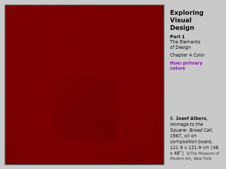 Exploring Visual Design Part 1 The Elements of Design Chapter 4 Color Hue: primary colors 9.