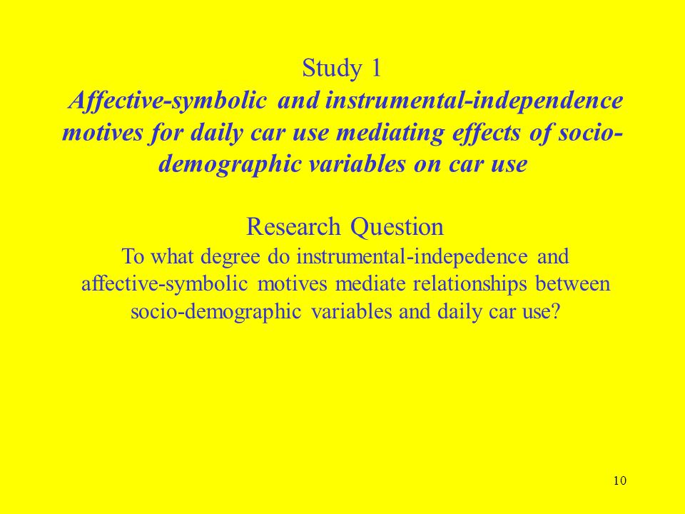 10 Study 1 Affective-symbolic and instrumental-independence motives for daily car use mediating effects of socio- demographic variables on car use Res